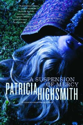 A Suspension of Mercy By Highsmith, Patricia
