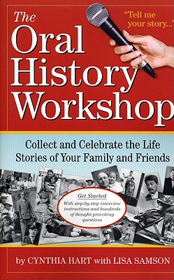 The Oral History Workshop By Hart, Cynthia/ Samson, Lisa (CON)