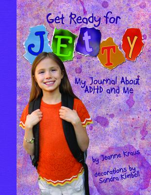 Get Ready for Jetty! By Kraus, Jeanne